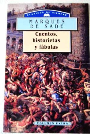 CUENTOS, HISTORIETAS Y FÁBULAS. (MARQUES DE SADE)