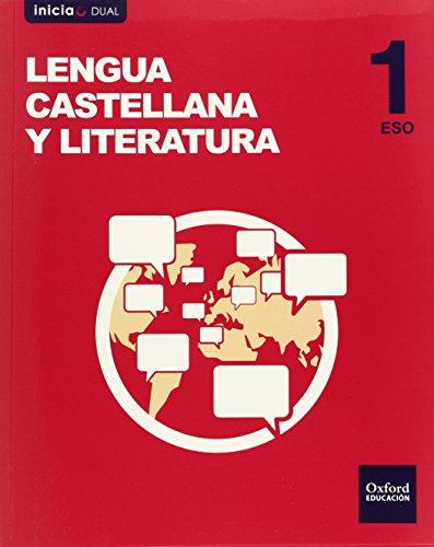 INICIA DUAL LENGUA CASTELLANA Y LITERATURA 1.º ESO. VOLUMEN ANUAL. LIBRO DEL ALUMNO