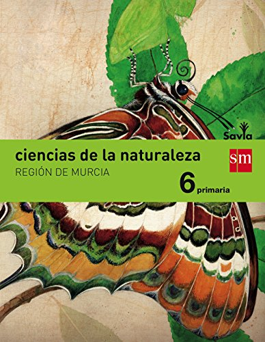 CIENCIAS DE LA NATURALEZA. 6 PRIMARIA. SAVIA. MURCIA