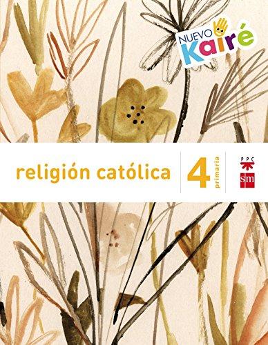 RELIGIÓN CATÓLICA. 4 PRIMARIA. NUEVO KAIRÉ