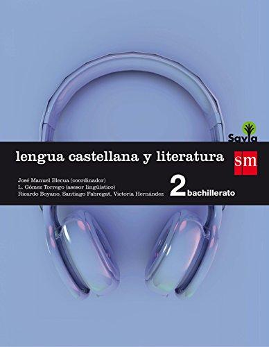 LENGUA CASTELLANA Y LITERATURA. 2 BACHILLERATO. SAVIA