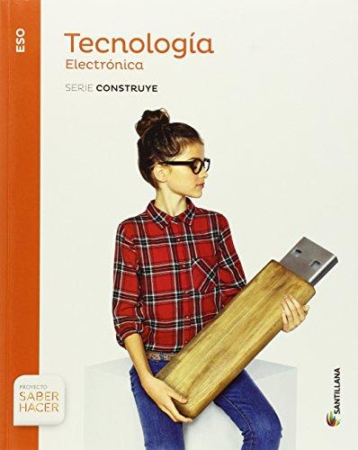 TECNOLOGIA ESO ELECTRONICA SERIE CONSTRUYE SABER HACER